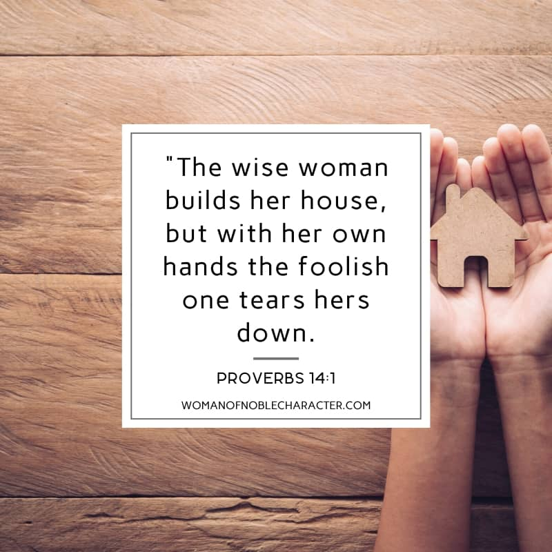 An image of a woman's hands cupping a wooden house figure on a wooden background and Proverbs 14:1 quoted