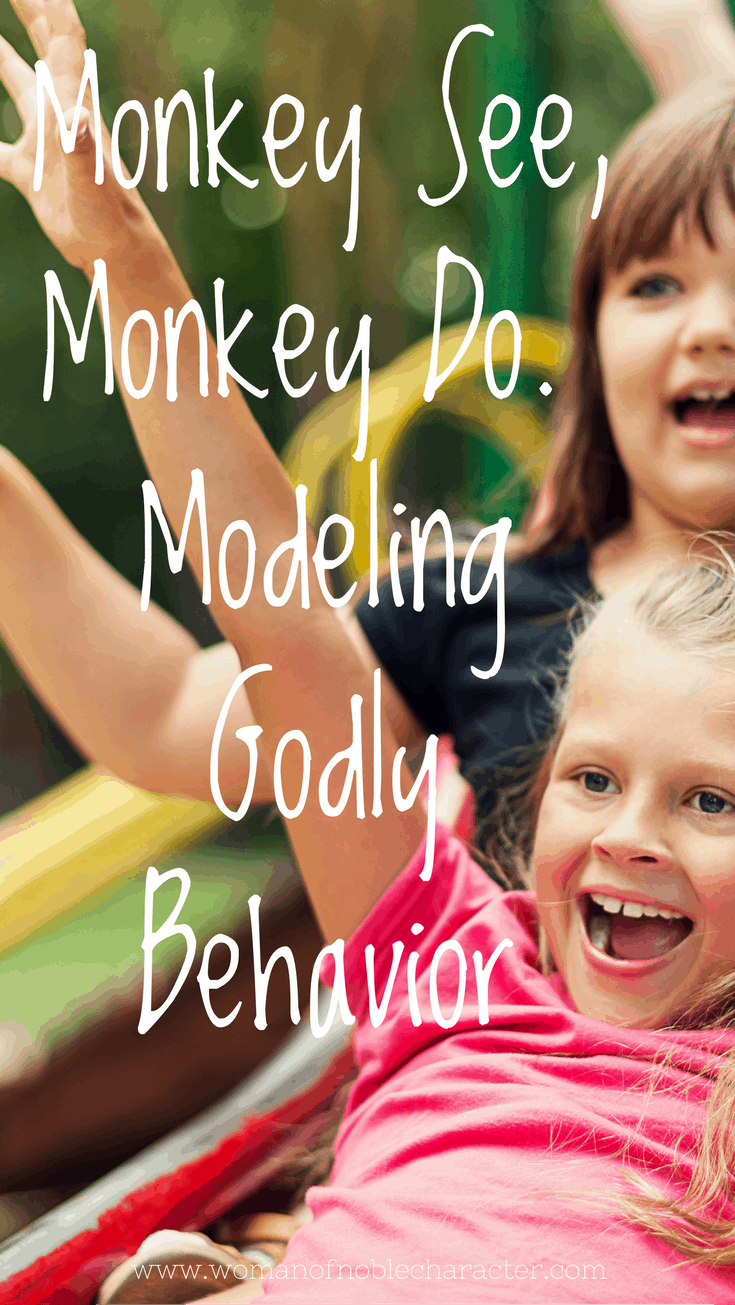 Monkey See, Monkey Do. Modeling Godly Behavior