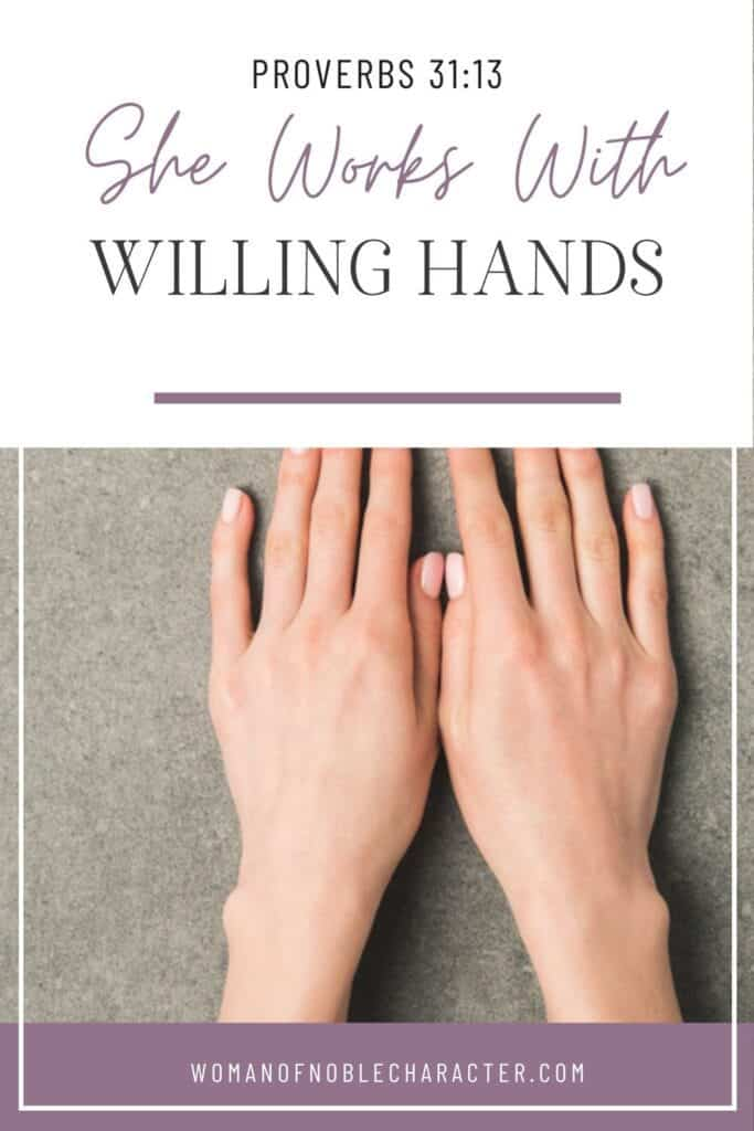 she works with willing hands; female hands on cement table top