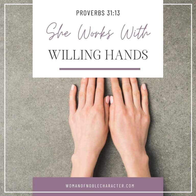 She Works With Willing Hands: A Closer Look at Proverbs 31:13