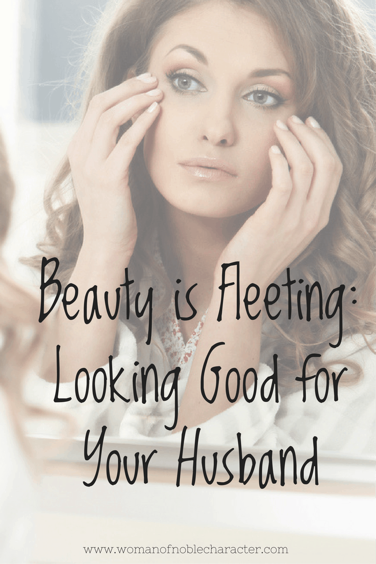 Beauty is Fleeting_ Looking Good for Your Husband