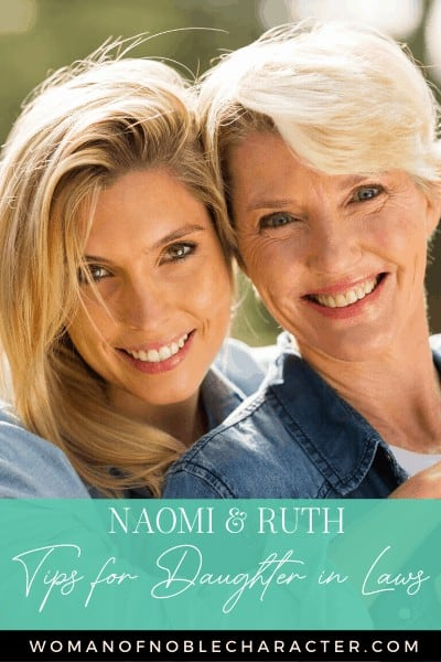 Two women together with a text overlay reading Naomi and Ruth - Tips to Be a Better Daughter in law