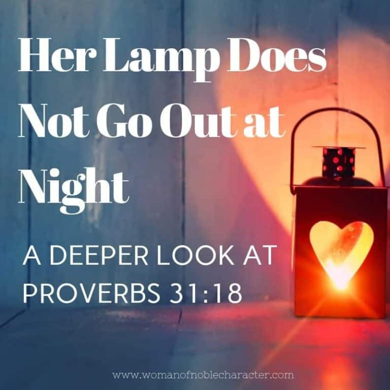 Her Lamp Does Not Go Out At Night – What Proverbs 31:18 Really Means