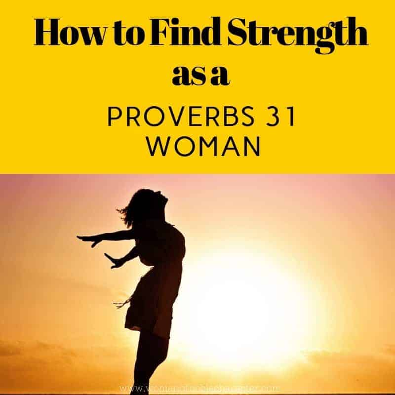 How to find strength as a Proverbs 31 woman 2 (1)