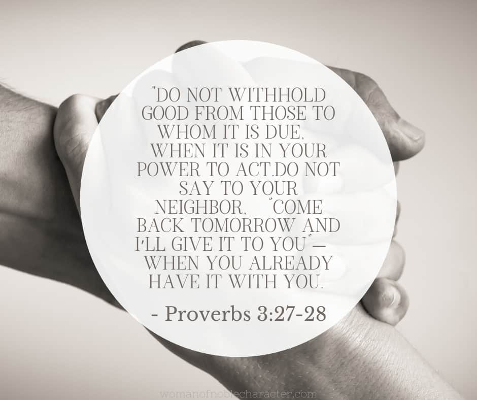 One hand grasping another in black and white with a circular overlay with Proverbs 3:27-28 quoted