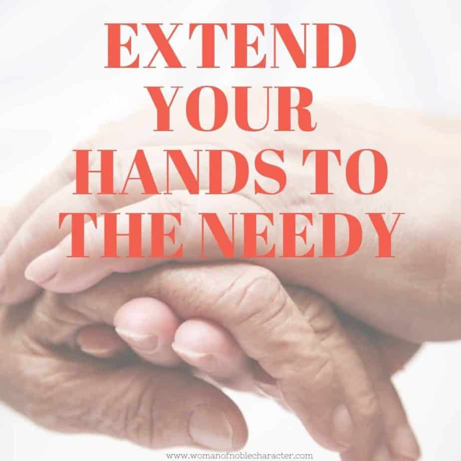 Extend your hands to the needy