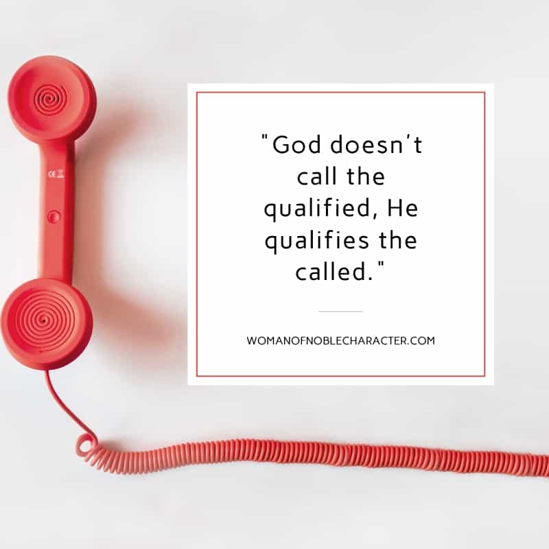 "An image of a phone with the quote, """"God doesn't call the qualified, He qualifies the called."" on top of it"