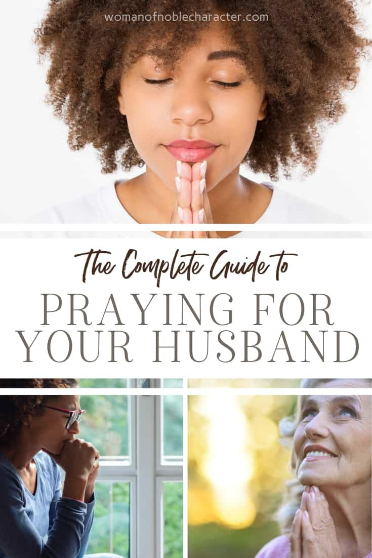 A collage of three images of various women praying and a text overlay that says The Complete Guide to Praying for Your Husband