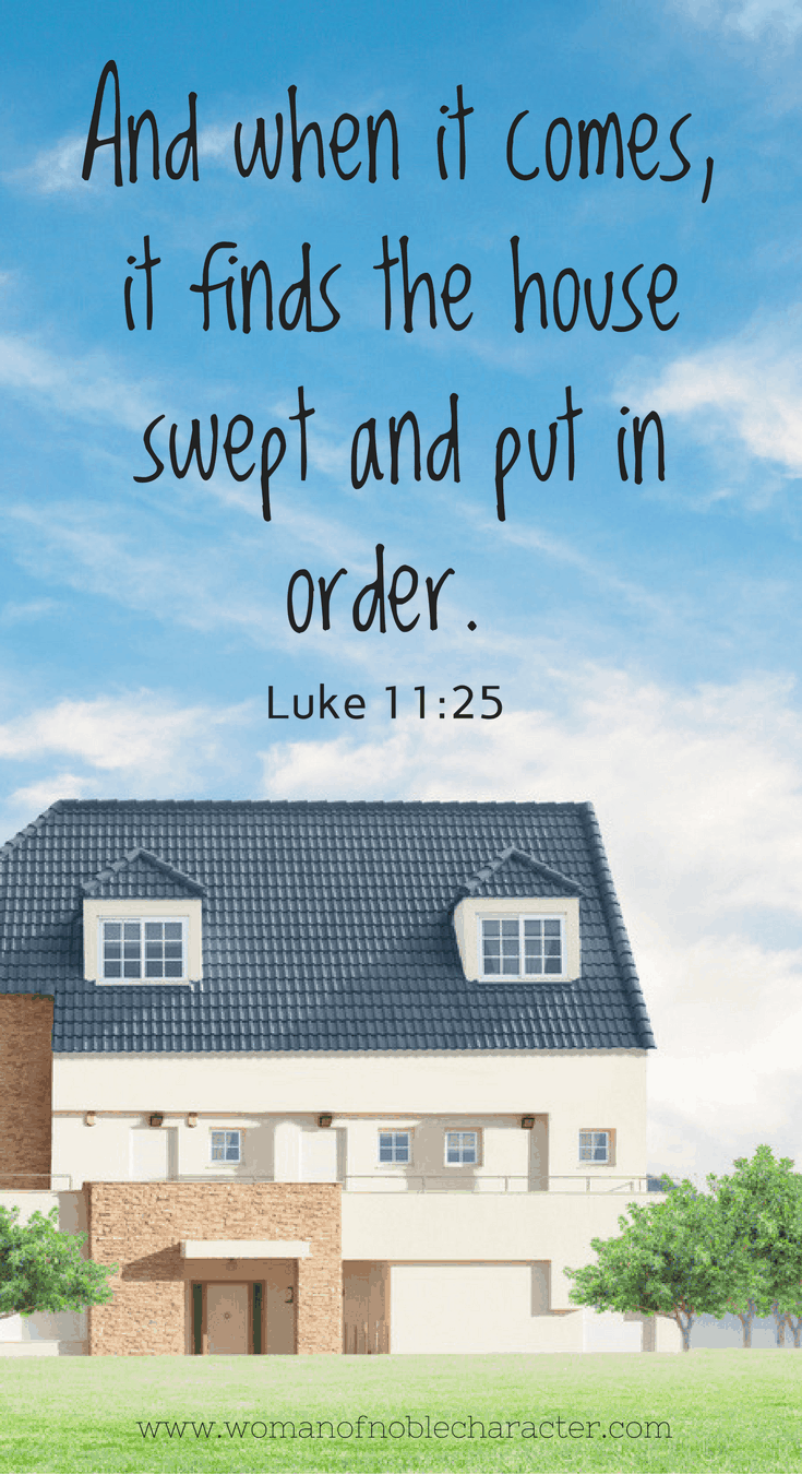 And when it comes, it finds the house swept and put in order. Luke 11_25 Monthly Cleaning Checklist free printable Bible verses about cleaning