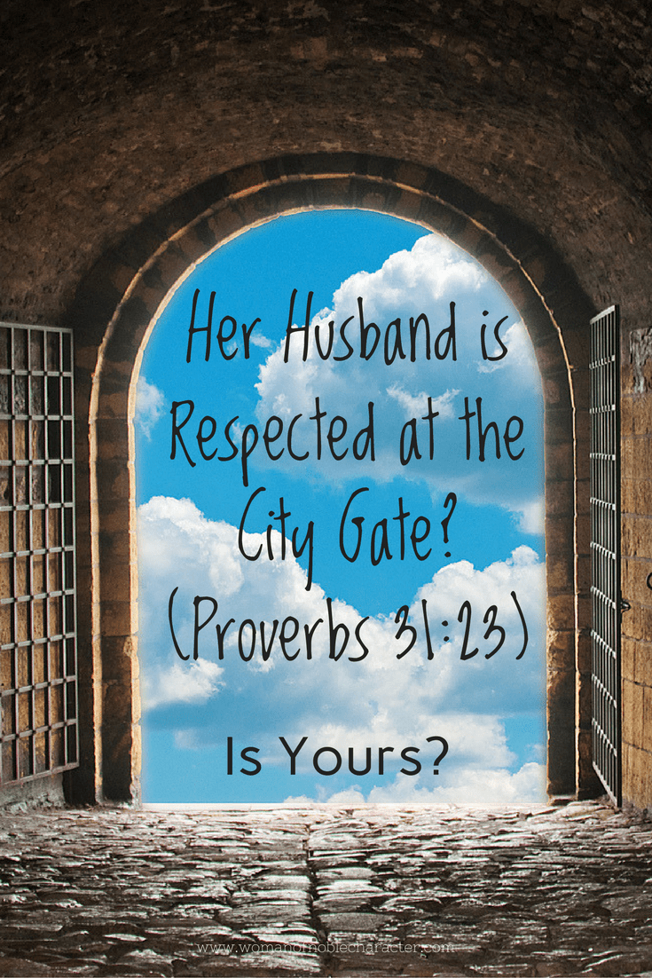 Her Husband is Respected at the City Gate_(Proverbs 31_23)
