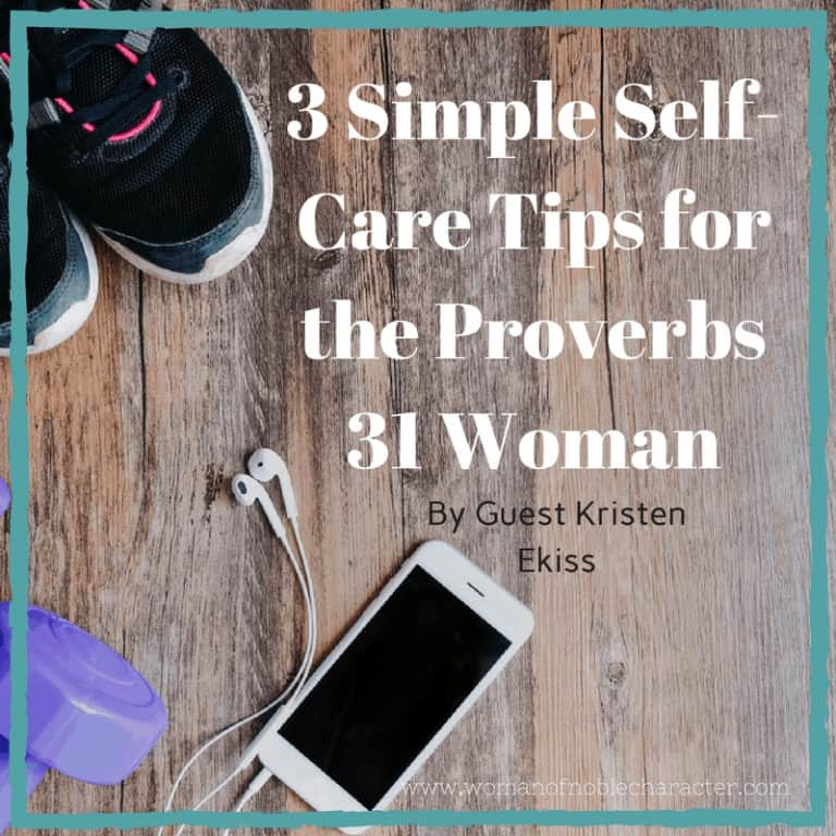 3 Simple Self-Care Tips for the Proverbs 31 Woman
