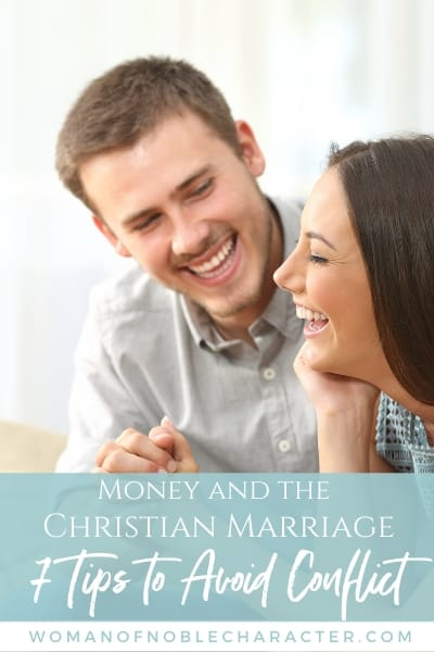 Money and the Christian Marriage: 7 Tips to Avoid Conflict