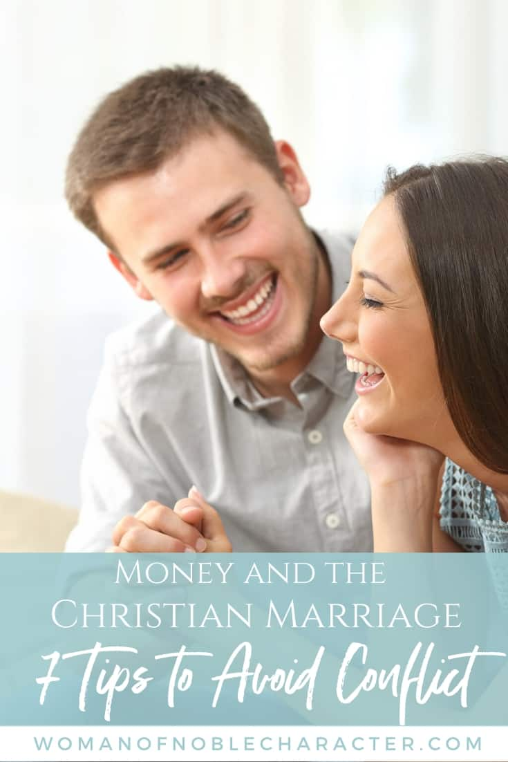 """An image of a man and woman laughing together with an overlay of text that says, """"Money and the Christian Marriage: 7 Tips to Avoid Conflict"""""""