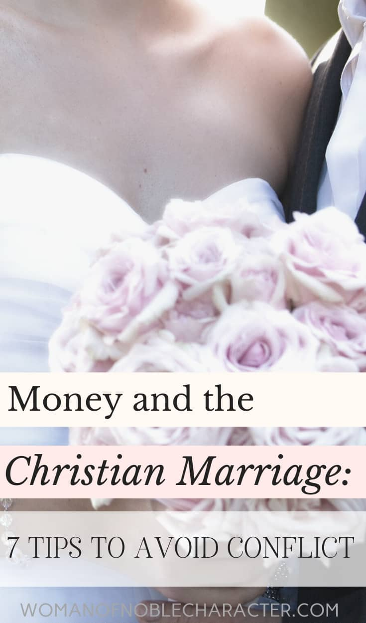"""An image of a bride holding a bouquet of flowers next to her groom with an overlay of text that says, """"Money and the Christian Marriage: 7 Tips to Avoid Conflict"""""""