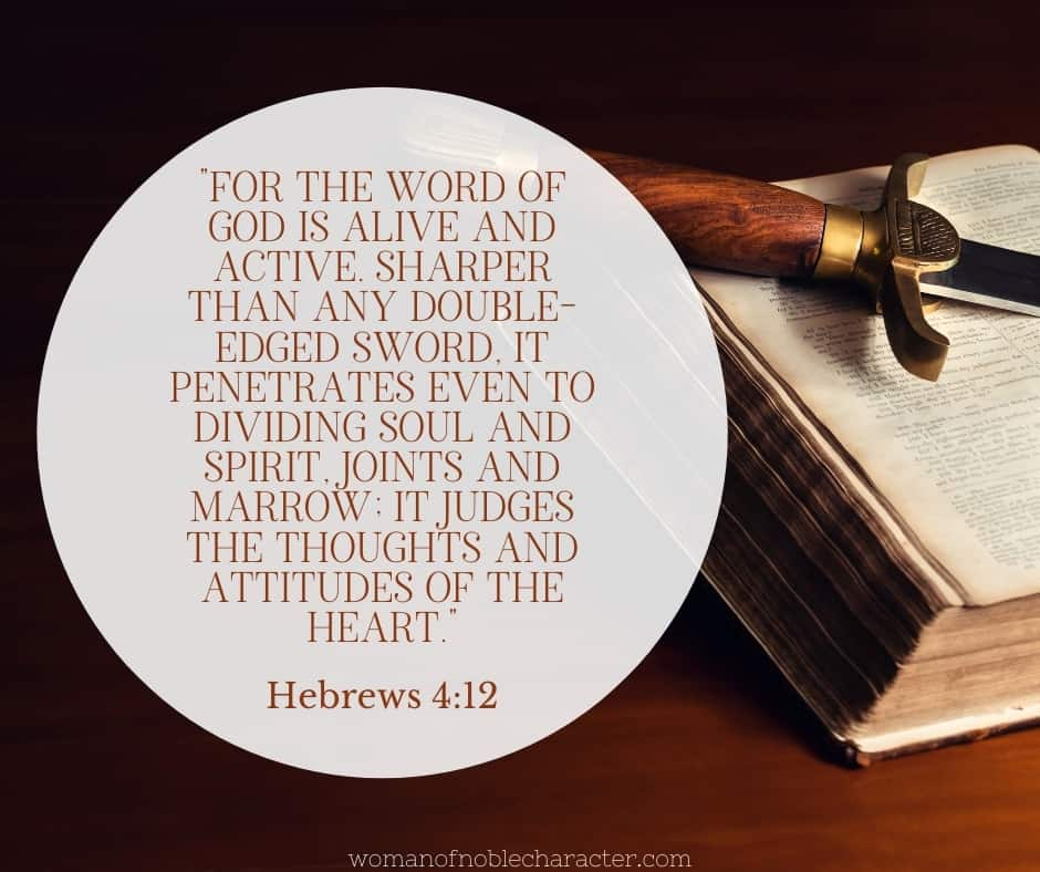 """An image of a sword resting on-top of an open bible with the quote, """"For the word of God is alive and active. Sharper than any double-edged sword, it penetrates even to dividing soul and spirit, joints and marrow; it judges the thoughts and attitudes of the heart."""" from Hebrews 4:12 next to it"""