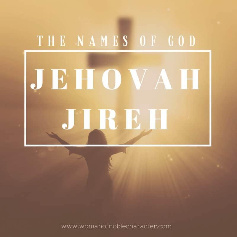 Exploring the Names of God: Jehovah Jireh The Lord Will Provide
