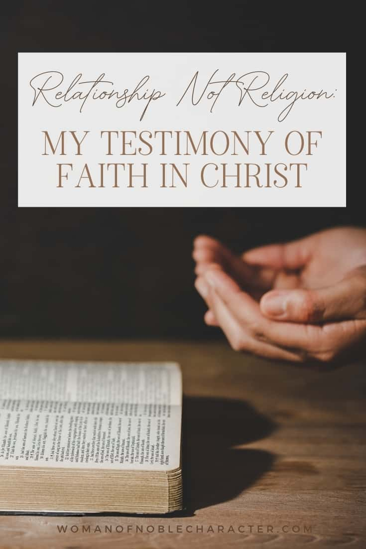 "An image of someone's hands open next to an open bible with the title, ""Relationship Not Religion: My Testimony of Faith in Christ"""