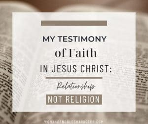 "An image of a bible with an overlay of text that says, ""Relationship Not Religion_ My Testimony of Faith in Christ"""