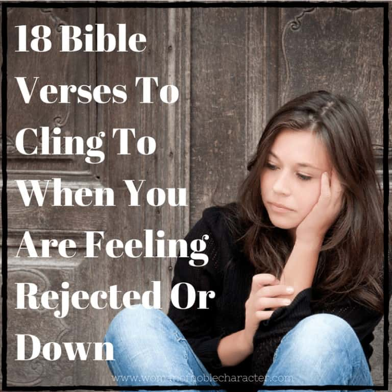 18 Bible Verses To Cling To When You Are Feeling Rejected Or Down