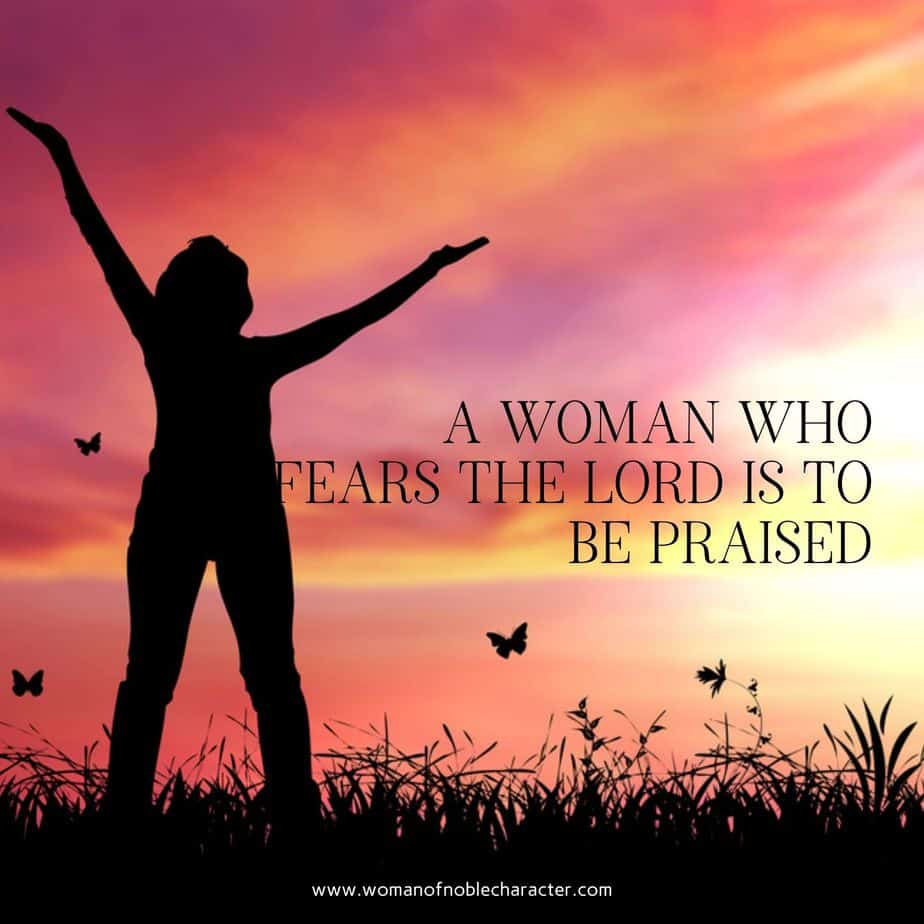 woman rejoicing in field; A woman who fears the Lord is to be praised; Proverbs 31:31