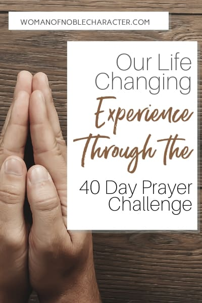 Our Life Changing Experience Through The 40 Day Prayer Challenge