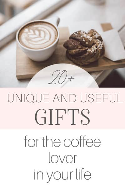 Unique And Useful Gifts For The Coffee Lover In Your Life