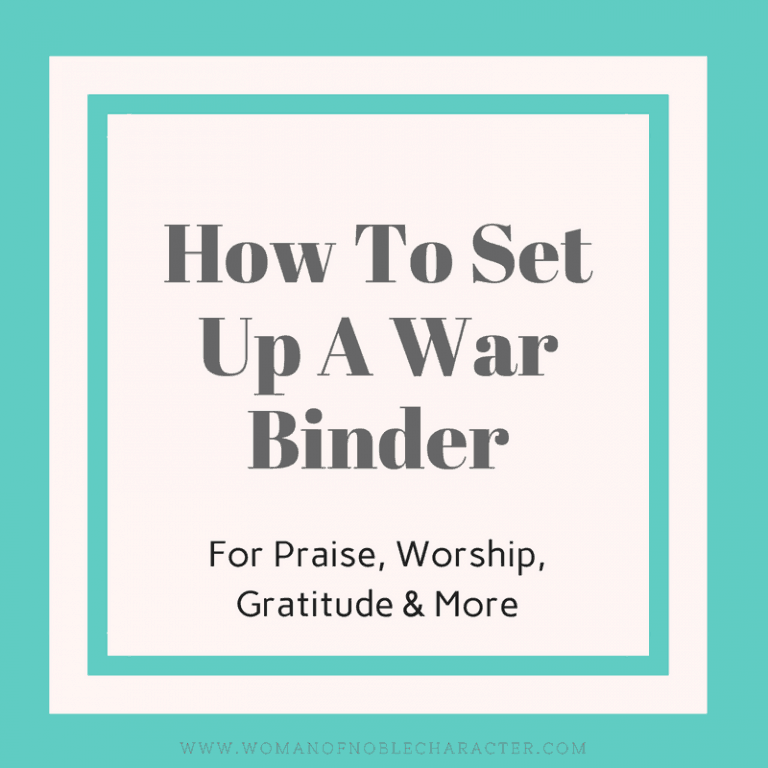 How To Set Up A War Binder For Your Time With God
