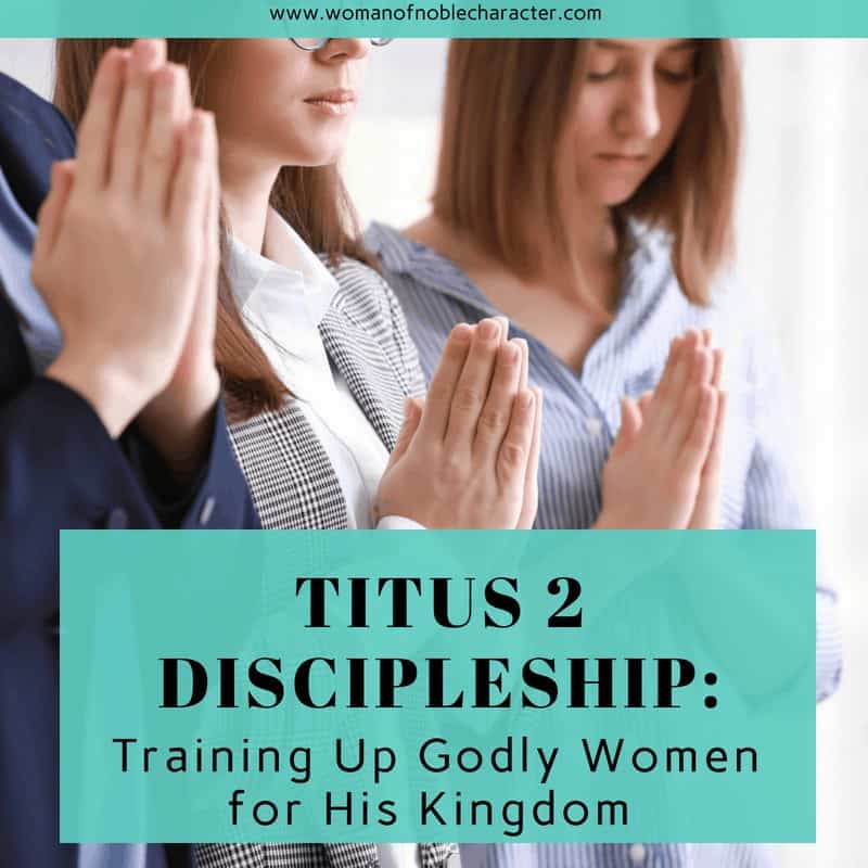 TITUS 2 DISCIPLESHIP_ Training Up Godly Women for His Kingdom