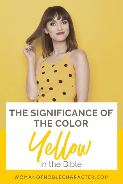 The Significance of the Color Yellow in the Bible as a text overlay on an image of a woman in a yellow shirt with black polka dots against a yellow backdrop