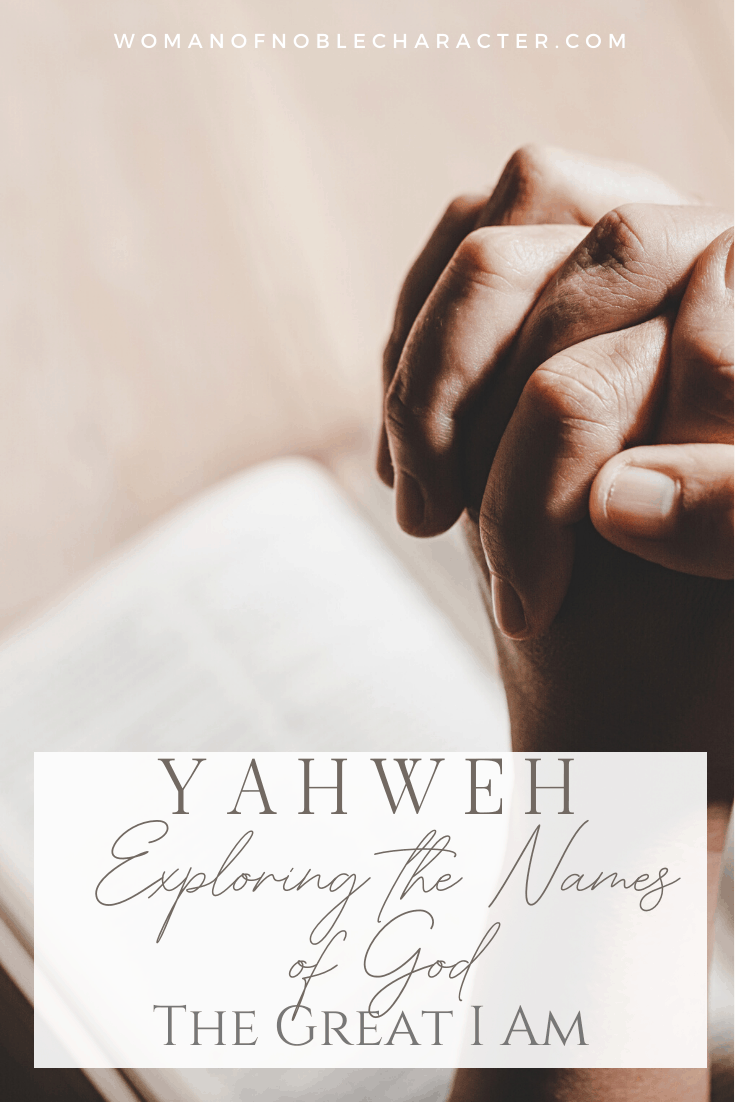 An image of a person's hands folded in prayer over a Bible and text that says Yahweh I Am Exploring The Names Of God