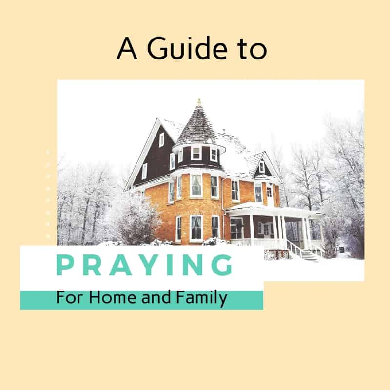 Praying for home and family