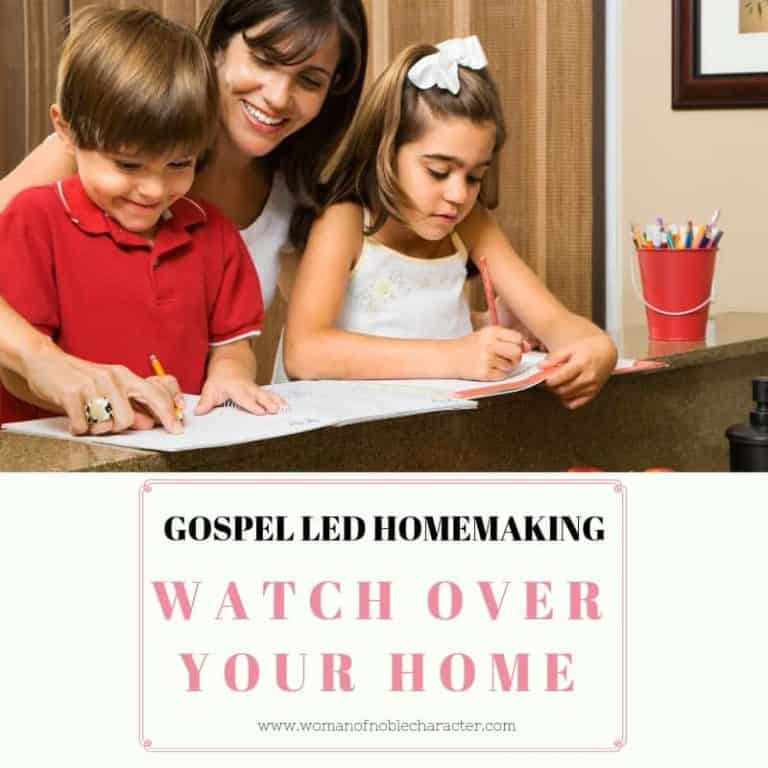 A Look at Gospel-Led Homemaking and 7 Practical Tips