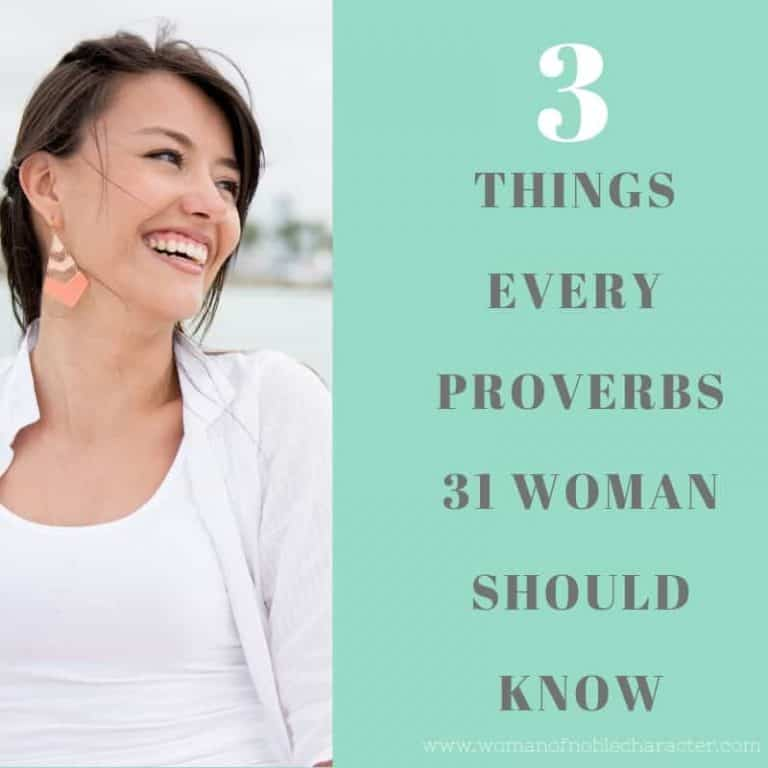 Three Truths Every Proverbs 31 Woman Needs to Hear
