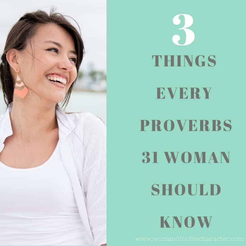 3 things every Proverbs 31 woman should know