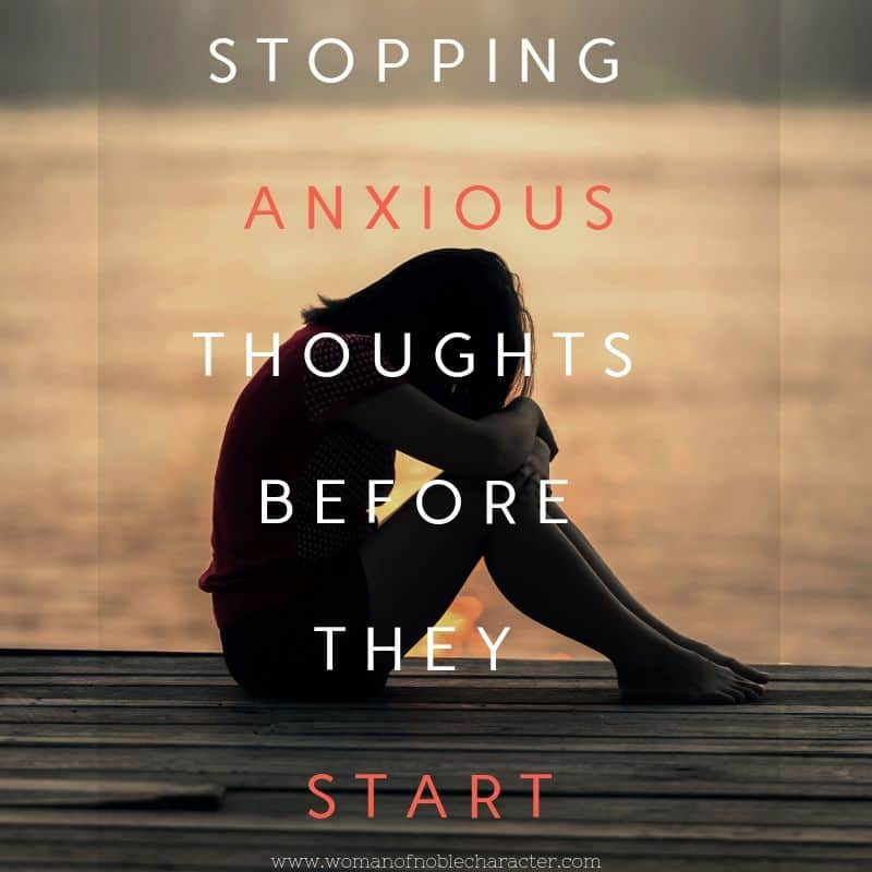 Stopping anxious thoughts before they start