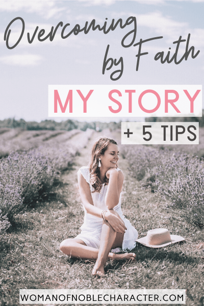 Overcoming Through Faith My Story And 5 Tips
