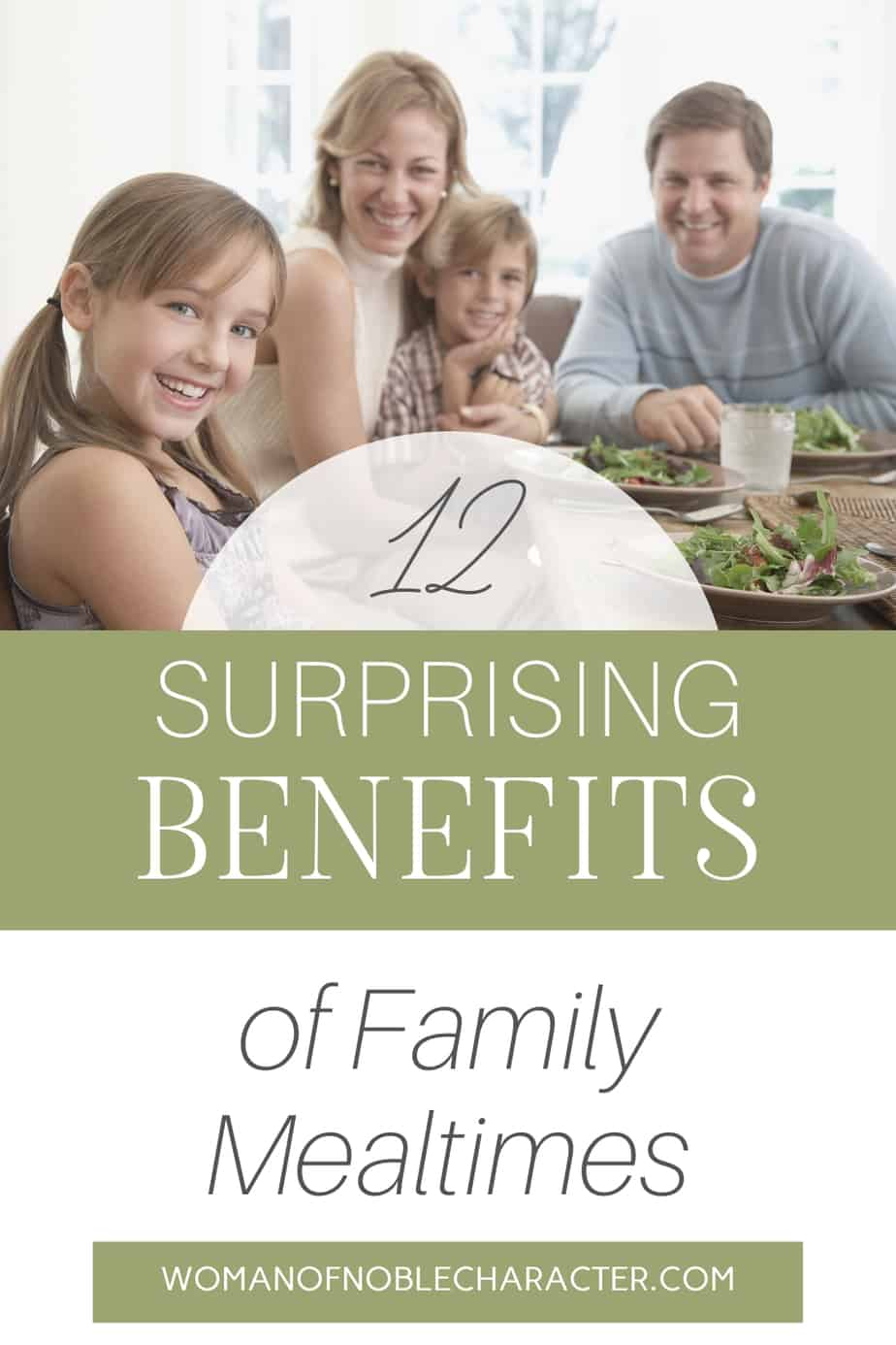 An image of a mother and father and two children sitting around the dinner table smiling and looking at the camera with a text overlay that says 12 Surprising Benefits Of Family Mealtimes