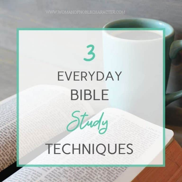 3 Every-Day Bible Study Techniques to Get More from God's Word