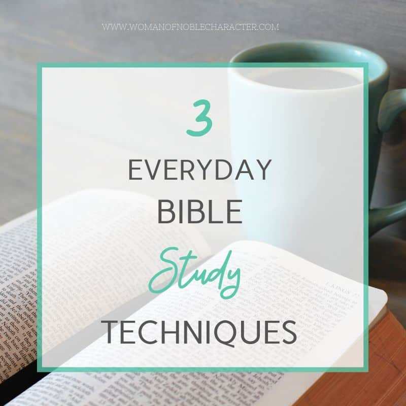 3 everyday bible study techniques