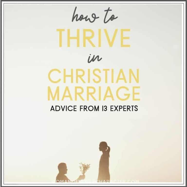 How to Have a Thriving Christian Marriage: Marriage Advice from 14 Experts