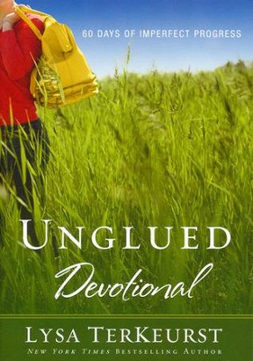 Unglued Devotional: 60 Days of Imperfect Progress – by Lysa TerKeurst