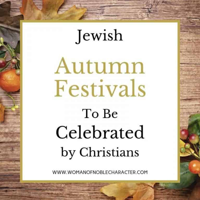 The Jewish Festivals and Why Christians Should Celebrate