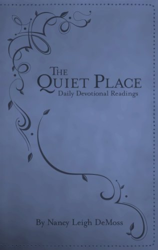 The Quiet Place: Daily Devotional Readings by Nancy DeMoss Wolgemuth