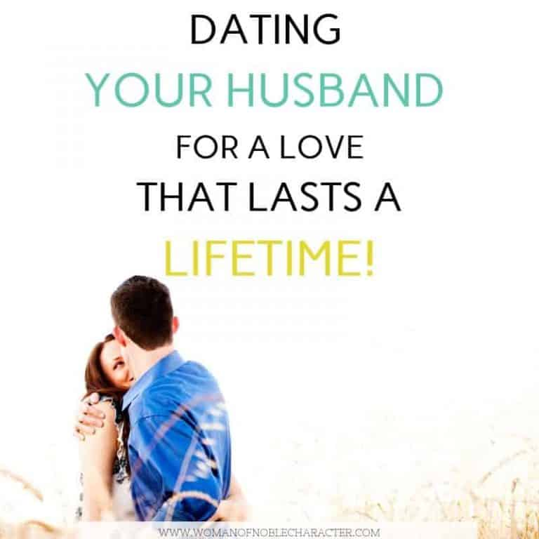 Dating Your Husband: How To Date Your Husband for a Love That Lasts