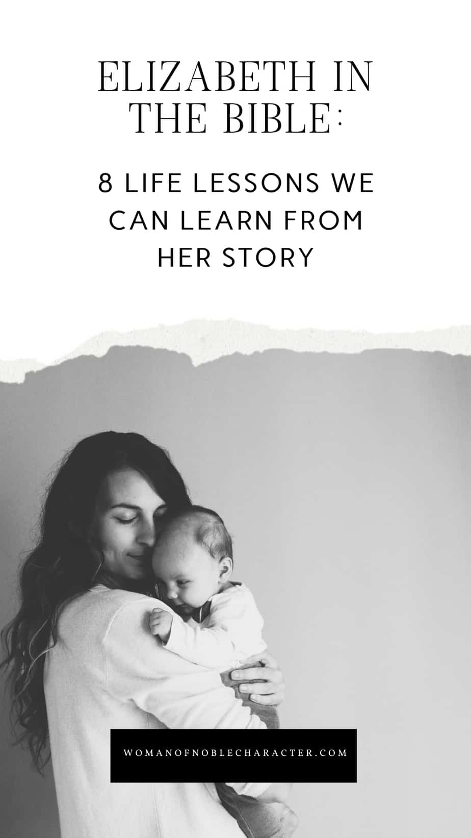 """An image of a mother holding her baby with an overlay of text that says , """"Elizabeth in the Bible: 8 Life Lessons We Can Learn from Her Story"""""""