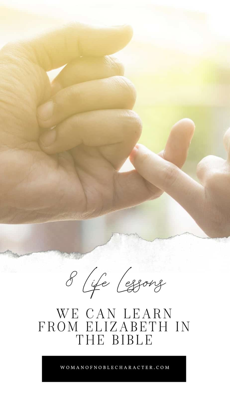 """An image of 2 people interlocking pinkies with text that says, """"8 Life Lessons We Can Learn from Elizabeth in the Bible"""""""