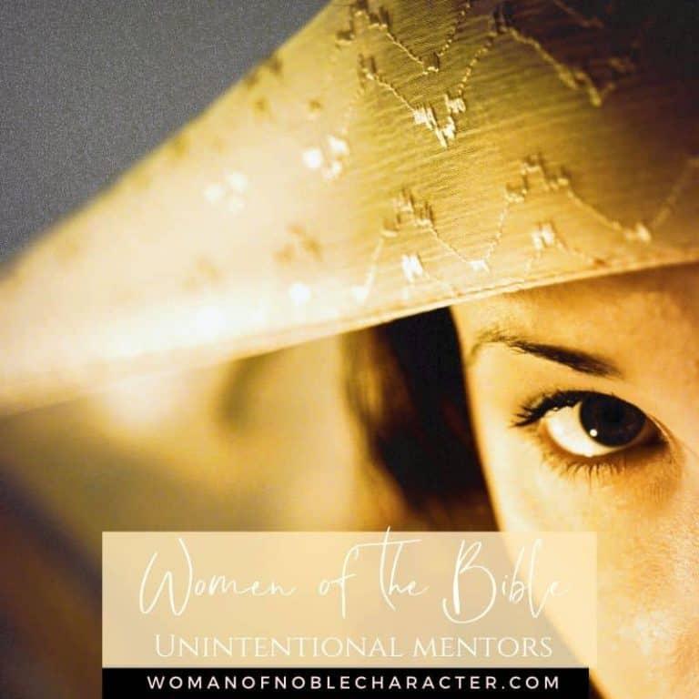 8 Women of The Bible: Unintentional Mentors