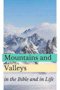 Mountains and Valleys in the Bible and in Life - An image of a beautiful snow covered mountain