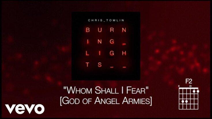 Chris Tomlin - Whom Shall I Fear [God of Angel Armies] [Lyrics] (Written byChris Tomlin, Ed Cash, Scott Cash)