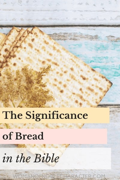 An image of matzah and a text overlay that reads The Significance of Bread in the Bible